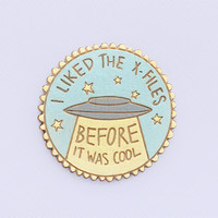 I liked the X-Files brooch