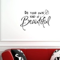 BE YOUR OWN KIND OF BEAUTIFUL 0082 Vinyl wall lettering stickers quotes and saying...