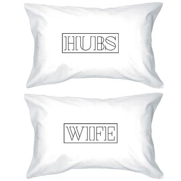 Hubs And Wife Matching Couple White Pillowcases