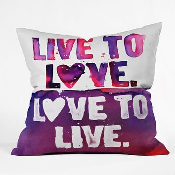 CMYKaren Live To Love Throw Pillow