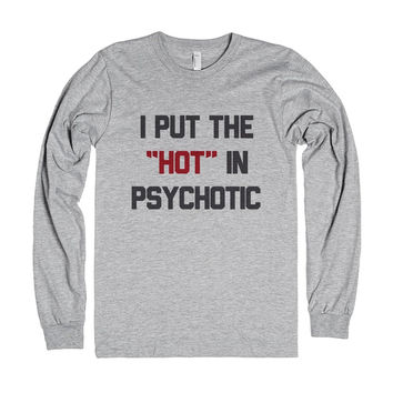 I PUT THE HOT IN PSYCHOTIC LONG SLEEVE T-SHIRT (IDE052146)