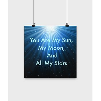 Wall Poster-You Are My Sun, My Moon And All My Stars- Sentiment Wall Hanging Art