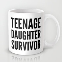 Teenage Daughter Survivor Mug by CreativeAngel