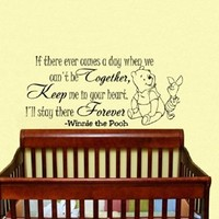 Housewares Vinyl Decal Winnie the Pooh If There Ever Comes a Day When We Can't Be Together Keep Me in Your Heart I'll Stay There Forever Quote Home Wall Art Decor Removable Stylish Sticker Mural Unique Design for Room Baby Kid Nursery