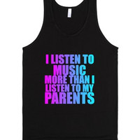 I Listen To Music More Than I Listen To My Parents Tank Top
