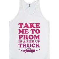 Take Me To Prom In a Pick Up Truck-Unisex White Tank