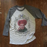 """Woman's Hocus Pocus """"Oh Look Another Glorious Morning"""" Three Quarter Sleeve T-Shirt"""