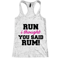 Run i thought you said Rum ! Burnout Racerback Tank - Workout tank Women's Exercise Motivation for the Gym