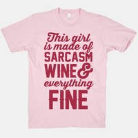 This Girl Is Made Of Sarcasm Wine And Everything Fine