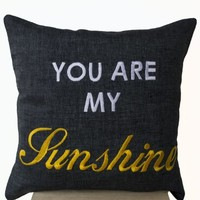 Grey Linen Decorative Throw Pillow Cover - Word Pillowcases - Embroidered Pillow Covers - You Are My Sunshine Pillows - Gift - 16x16- Linen Word Cushion Cover - Gray Pillowcovers - Message Pillow Covers - Toss Pillow Covers - Accent Pillow Cover - Decorati