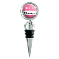 Theresa Hello My Name Is Wine Bottle Stopper