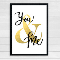 You & Me Gold Foil Love Printable Valentine's Day Gift Anniversary Gift for Wife Gift for Husband Instant Download Holiday Decor Print 11x14