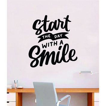 Start The Day With A Smile V2 Quote Wall Decal Sticker Bedroom Room Art Vinyl Inspirational Motivational Kids Teen Baby Nursery School Girls