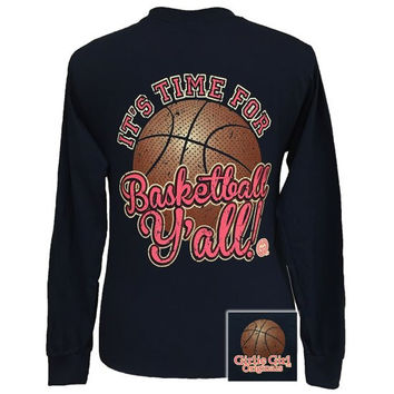 SALE Girlie Girl Originals Its Time For Basketball Yall Long Sleeve T-Shirt