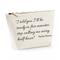 I Told You I'll Be Ready In Five minutes. Stop Calling Me Every Half Hour. Funny Marilyn Monroe Quote Statement Canvas MakeUp Bag Gift Case Cosmetic Clutch