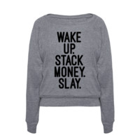 WAKE UP STACK MONEY SLAY