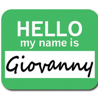 Giovanny Hello My Name Is Mouse Pad