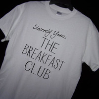 Sincerely Yours, THE BREAKFAST CLUB T Shirt