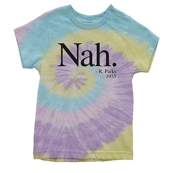 Black Print Nah, Rosa Parks Quote Youth Tie-Dye T-shirt
