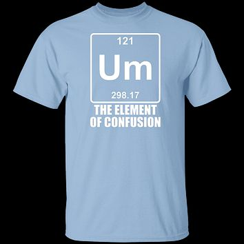 Um The Element Of Confusion T-Shirt