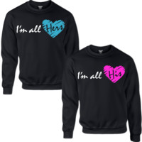 I'M ALL HIS I'M ALL HERS COUPLE SWEATSHIRT