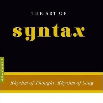 The Art of Syntax: Rhythm of Thought, Rhythm of Song Original Edition