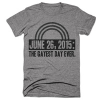 Gay Pride Shirt - Gay Marriage - Gay Rights - Funny Pride Shirt - Gayest Day Ever - Tri blend Shirt