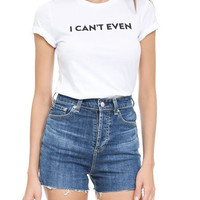 White I Can't Even T-shirt