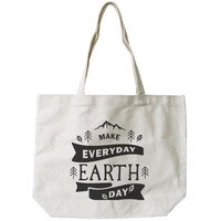 Make Everyday Earth Day Canvas Bag Natural Canvas Tote Cute Bag for School