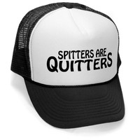 SPITTERS ARE QUITTERS - funny joke party gag Mesh Trucker Cap Hat, Black
