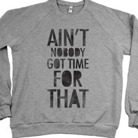 Ain't Nobody Got Time For That (crew