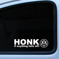 """VW Honk if any thing falls off die cut Decal Sticker 7"""" to 8.5"""" in multiple of different colors"""