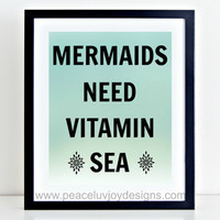 "Printable Wall Art, ""Mermaids Need Vitamin Sea"", 8x10, Instant Download, Funny Quote, Home Decor, Apartment Wall Print, Gift For Her"
