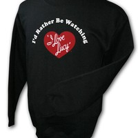I Love Lucy I'd Rather Be Watching Lucy Crewneck Sweatshirt