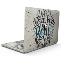We Were Born to be Real - MacBook Pro with Touch Bar Skin Kit