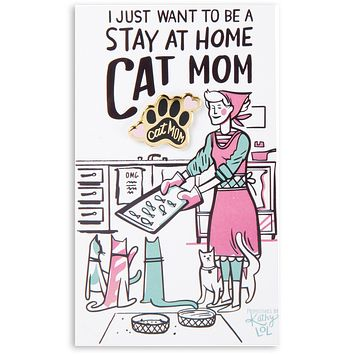 Want To Be A Stay At Home Cat Mom Enamel Pin on Gift Card