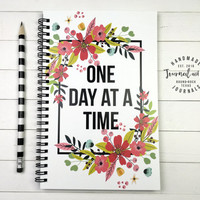 Writing journal, spiral notebook, bullet journal, sketchbook, floral, motivational quote, blank lined grid paper - One day at a time
