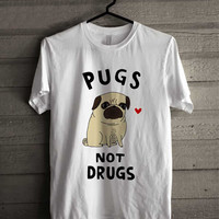 Pugs Not Drugs 55 shirt for man and woman shirt / tshirt / custom shirt