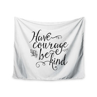 "Noonday Designs ""Have Courage And Be Kind"" Black White Wall Tapestry"