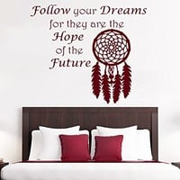 Wall Decals Quotes Vinyl Sticker Decal Quote Follow Your Dreams - For they are the Hope of the Future Dreamcatcher Dream Catcher Feathers Night Symbol Indian Home Decor Bedroom Art Design Interior NS793