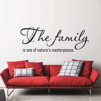 Wall Decal Quote The Family Is One Of Nature's Masterpieces Design Wall Decals Bedroom Living Room Dorm Kids Window Stickers Home Decor 3964