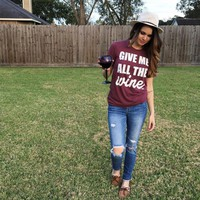 Give Me All The Wine Unisex Tee