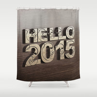 HELLO 2015 ! Shower Curtain by Nirvana.K