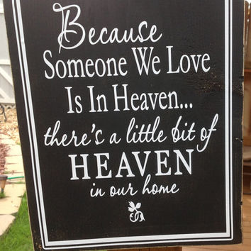 Because someone we love is in heaven wood sign wall sign hanging sign wall decor memorial sympathy sign