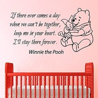 Wall Decals Vinyl Decal Sticker Interior Design Art Mural Winnie the Pooh Quote If There Ever Comes a Day When We Can't Be Together Keep Me in Your Heart I'll Stay There Forever Girl Boy Kids Nursery Baby Room Decor