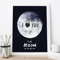 I love you to the moon and back Print, quote watercolor printable art, nursery decor, baby room boy girl kids,  Modern 8x10 instant download