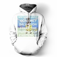 Memes Are Our Only Salvation Hoodie