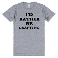 I'D RATHER BE CRAFTING | Athletic T-Shirt | SKREENED