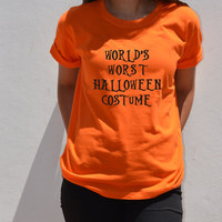 Worlds Worst Halloween Costume Funny T-Shirt unisex Printed Tee Shirt women and men Adult costume This Is My Costume