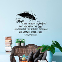 Wall Decal Hope Is The Thing With Feathers Emily Dickinson Inspirational Quote Vinyl Lettering Feathers Decals Bedroom Decor Poetry Art Q281